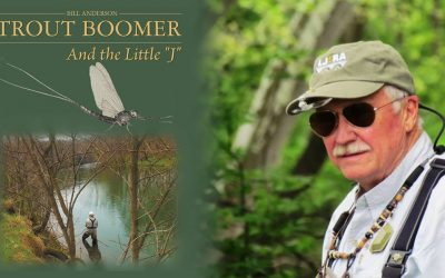 Trout Boomer and the Little J — Bill Anderson and the Little Juniata River