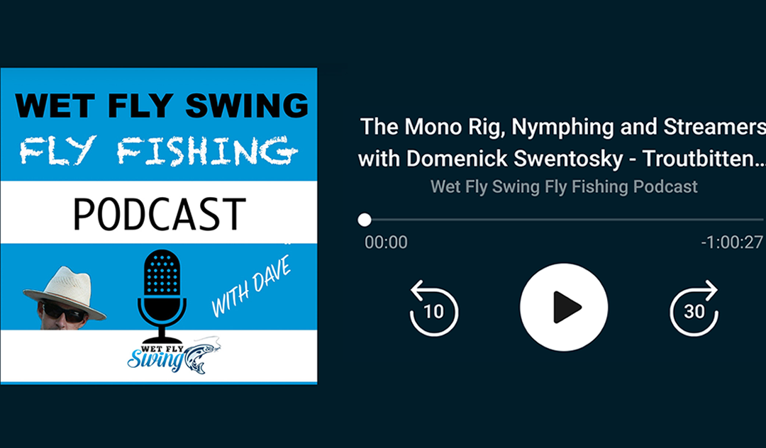Troutbitten on Dave Stewart's Wet Fly Swing Podcast